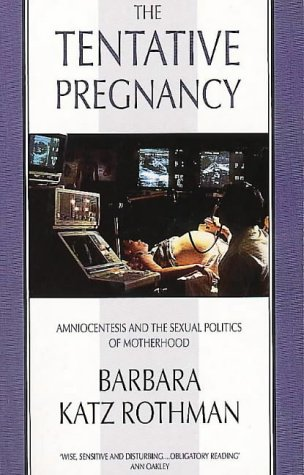 9780044409120: The Tentative Pregnancy: Amniocentesis and the Sexual Politics of Motherhood