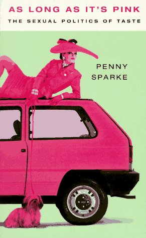 9780044409236: As Long As It's Pink: The Sexual Politics of Taste