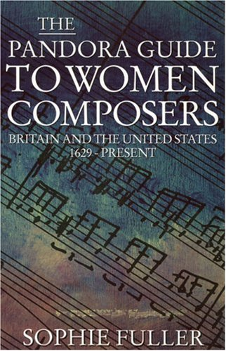 9780044409366: The Pandora Guide to Women Composers: Britain and the United States 1629 to the Present