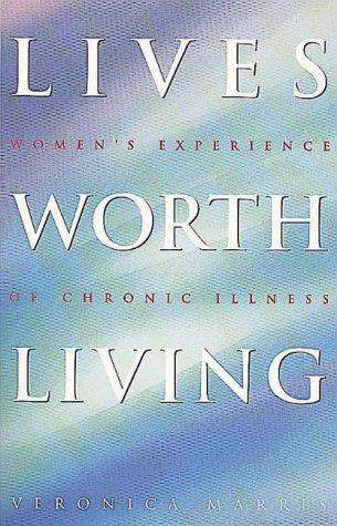 9780044409380: Lives Worth Living: Women's Experience of Chronic Illness