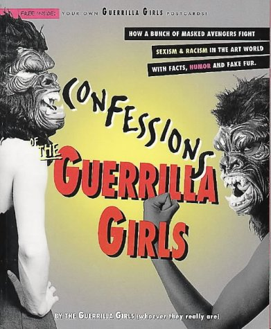 9780044409472: Confessions of the Guerrilla Girls