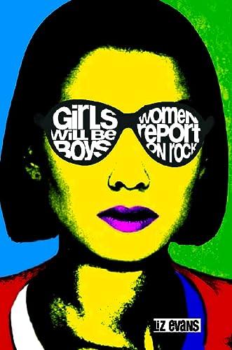 Girls Will Be Boys: Women Report on Rock: Pandora Press