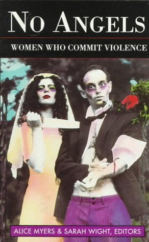 9780044409571: No Angels: Women Who Commit Violence