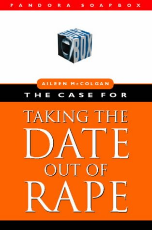 9780044409779: The Case for Taking the Date Out of Rape (Pandora Soap Box series)