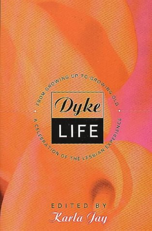 9780044409816: Dykelife: From Growing Up to Growing Old - Celebration of the Lesbian Experience