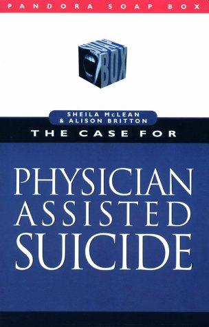 9780044409830: The Case for Physician-Assisted Suicide (Pandora Soap Box series)