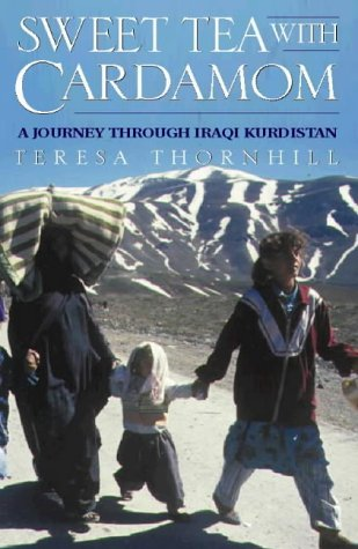 9780044409908: Sweet Tea with Cardamom: A Journey through Iraqi Kurdistan