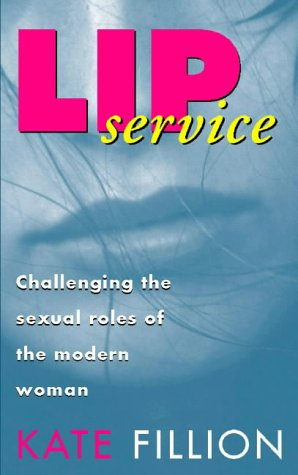 9780044409939: Lip Service: Challenging the Sexual Roles of the Modern Woman
