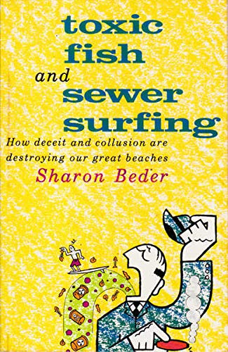 9780044421122: Toxic Fish and Sewer Surfing: How Deceit and Collusion are Destroying Our Great Beaches