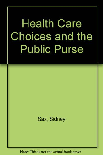 Health Care Choices and the Public Purse: SAx, Sidney Q