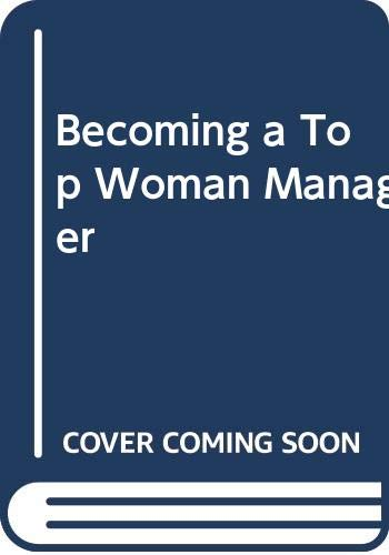 9780044422068: Becoming a Top Woman Manager