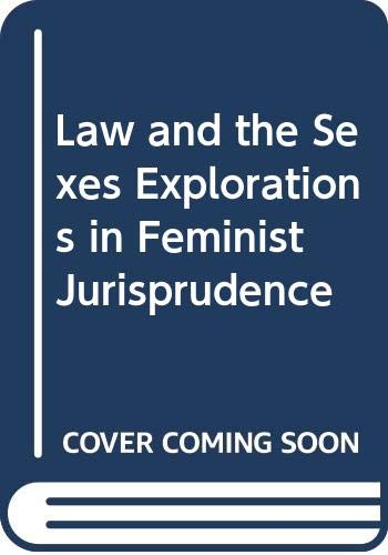 9780044422105: Law and the Sexes Explorations in Feminist Jurisprudence