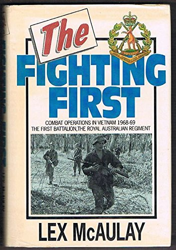 9780044422198: The Fighting First: Combat Operations in Vietnam 1968-69, the First Battalion, the Royal Australian Regiment