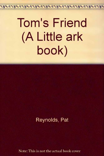 9780044422266: Tom's Friend (A Little Ark Book)