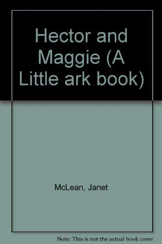 9780044422457: Hector and Maggie (A Little ark book)