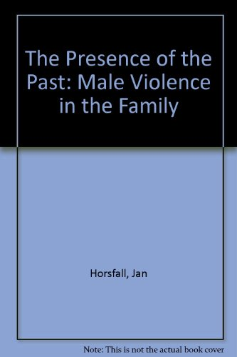 9780044423263: The Presence of the Past: Male Violence in the Family