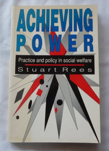 9780044423355: Achieving Power: Practice and Policy in Social Welfare