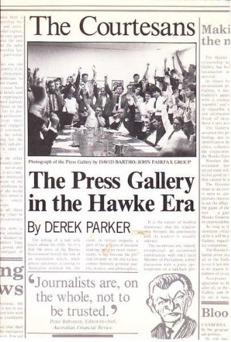 9780044423430: The Courtesans: The Press Gallery in the Hawke Era