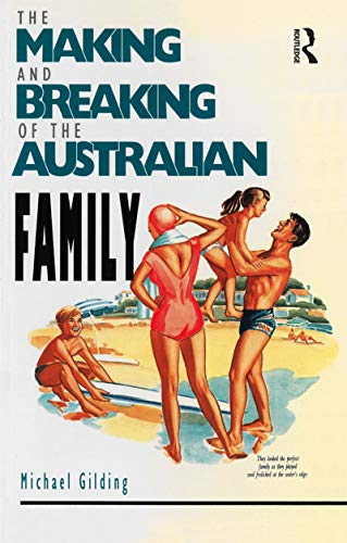 9780044423485: The Making and Breaking of the Australian Family