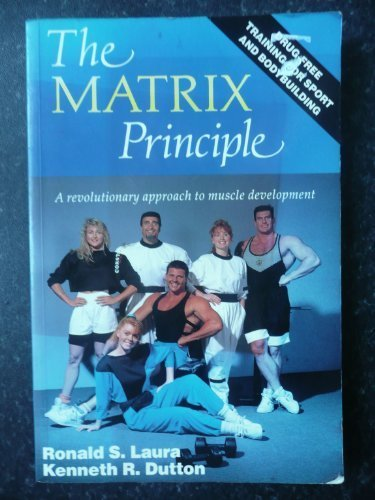 The Matrix Principle: A Revolutionary Approach to: Kenneth R. Dutton,