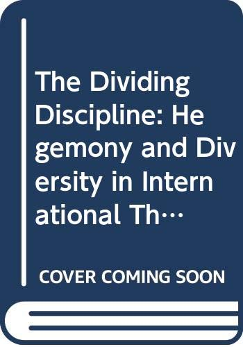 9780044450009: The Dividing Discipline: Hegemony and Diversity in International Theory