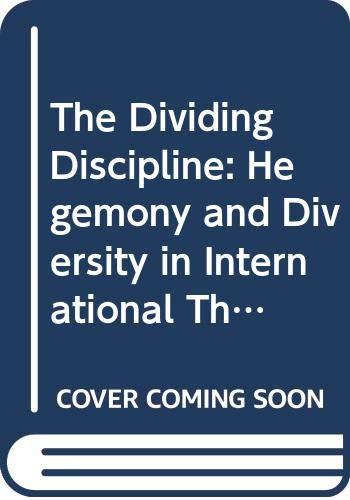 The Dividing Discipline: Hegemony and Diversity in: K. J. Holsti