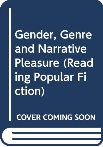 9780044450085: Gender, Genre and Narrative Pleasure (Reading Popular Fiction)