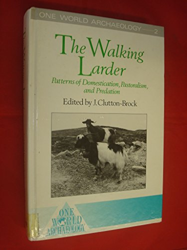 9780044450139: The Walking Larder: Patterns of Domestication Pastoralism and Predation (One World Archaeology)
