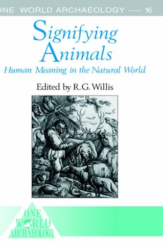9780044450146: Signifying Animals: Human Meaning in the Natural World (One World Archaeology)