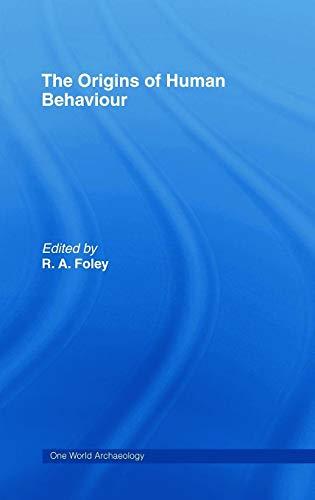 9780044450153: The Origins of Human Behaviour (One World Archaeology)