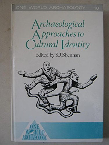 9780044450160: Archaeological Approaches to Cultural Identity (One World Archaeology)