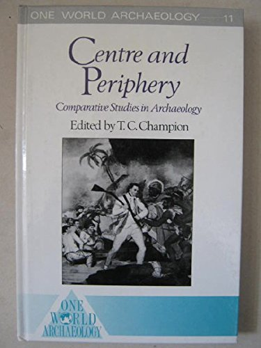 9780044450245: Centre and Periphery: Comparative Studies in Archaeology (One World Archaeology)