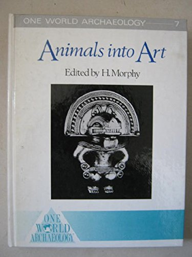 9780044450306: Animals Into Art (One World Archaeology)