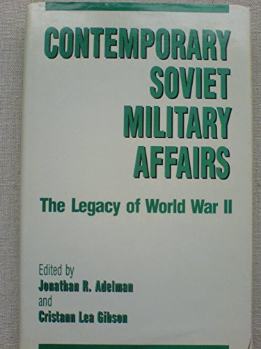 9780044450313: Contemporary Soviet Military Affairs: The Legacy of World War II