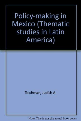 9780044450337: Policy-making in Mexico (Thematic studies in Latin America)