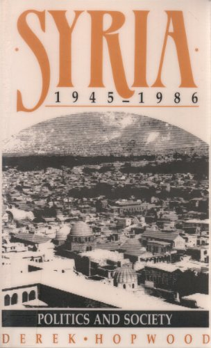 9780044450467: Syria:Politics&Society 1945-86: Politics and Society