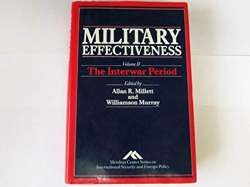 9780044450542: Military Effectiveness: The Interwar Period (Mershon Center series on international security & foreign policy)