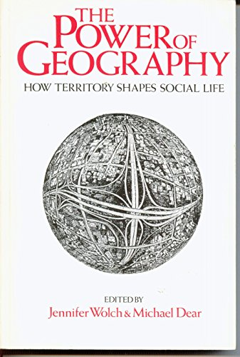 9780044450566: The Power of Geography: How Territory Shapes Social Life