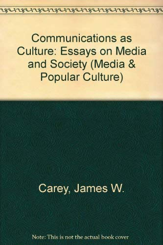 9780044450627: Communications as Culture: Essays on Media and Society (Media & Popular Culture)
