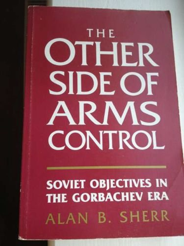 9780044450634: The Other Side of Arms Control: Soviet Objectives in the Gorbachev Era
