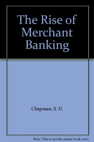9780044450719: The Rise of Merchant Banking
