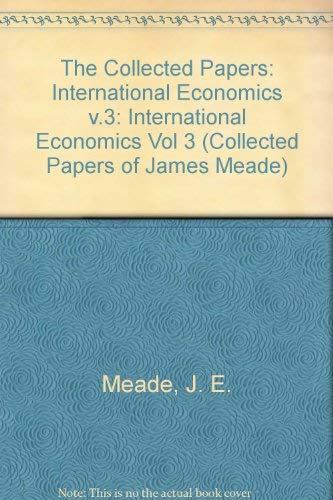 9780044450740: The Collected Papers of James Meade: International Economics