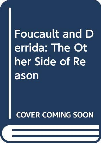 9780044450856: Foucault and Derrida: The Other Side of Reason