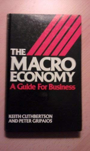 9780044450863: The Macro Economy: A Guide for Business