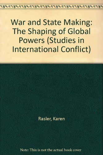9780044450979: War and State Making: The Shaping of the Global Powers (Studies in International Conflict, Vol 2)