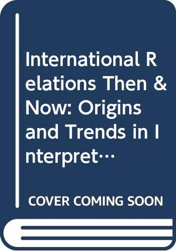 9780044451013: International Relations Then & Now