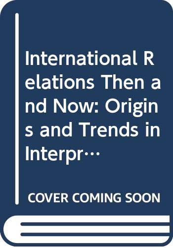 9780044451020: International Relations Then and Now: Origins and Trends in Interpretation
