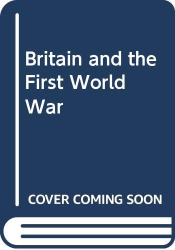 9780044451082: Britain and the First World War