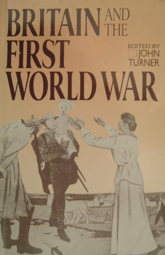 9780044451099: Britain and the First World War
