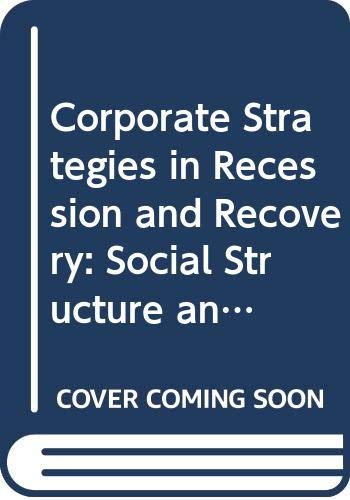 9780044451228: Corporate Strategies in Recession and Recovery